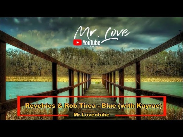 Revelries Rob Tirea - Blue (with Kayrae)