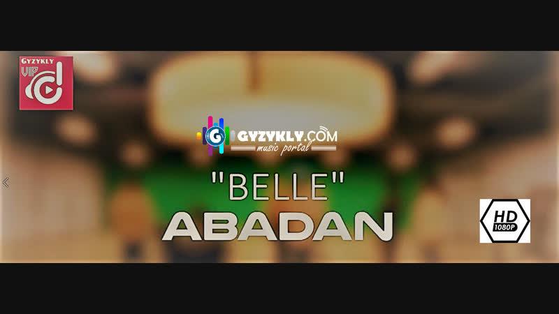 ABADAN - Belle - Turkmen klip 2018 HD