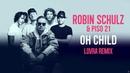 ROBIN SCHULZ PISO 21 – OH CHILD [LOVRA REMIX] (OFFICIAL AUDIO)