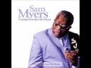 Sam Myers I Got the Blues
