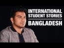 International Student Stories - Bangladesh