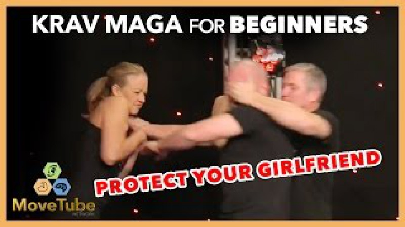 How to Protect your Girlfriend or Loved One! with Krav Maga