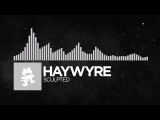 Electronic - Haywyre - Sculpted Monstercat FREE Release