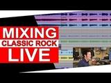 Mixing Classic Rock (LIVE)- Warren Huart Produce Like A Pro
