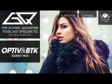 GQ Podcast - Drum &amp Bass Mix &amp Optiv &amp BTK Guest Mix Ep.92