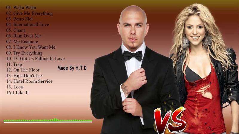 Best Of SHAKIRA , PITBULL Full Album || Pitbull va Shakira GreATest hits colleCTIOn