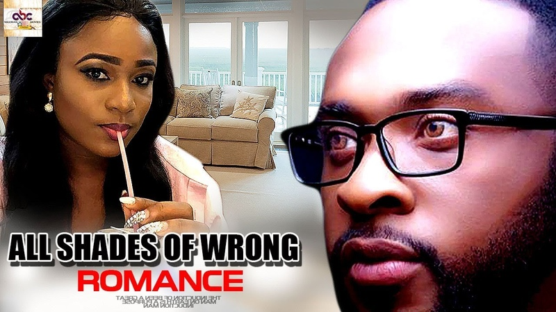 ALL SHADES OF WRONG ROMANCE - 2018 NIGERIAN MOVIES | NIGERIAN NOLLYWOOD | FULL MOVIES