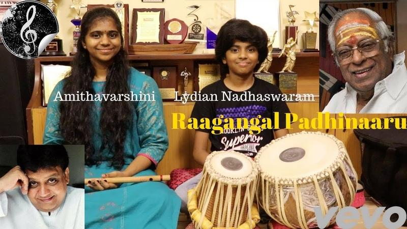 Amirthavarshini And Lydian Nadhaswaram Plays Raagangal Padhinaaru