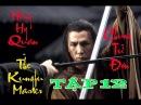 Chung Tử Đơn Anh Hùng Hồng Hy Quan Tập 12 The Kungfu Master Donnie Yen 2014