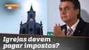 """Nenhum imposto será criado em especial para as igrejas"""" diz Bolsonaro"""