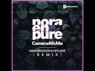 Nora En Pure - Come With Me (VetLove & Mike Drozdov Remix)