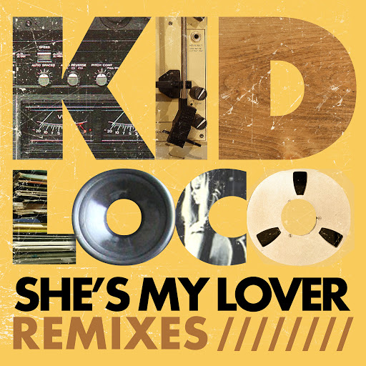 kid loco альбом She's My Lover (Remixes) - EP