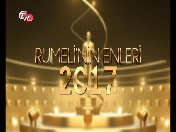 Rumeli'nin En'leri 2017 Ödül Töreni - 2018