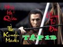 Chung Tử Đơn Anh Hùng Hồng Hy Quan Tập 13 The Kungfu Master Donnie Yen 2014