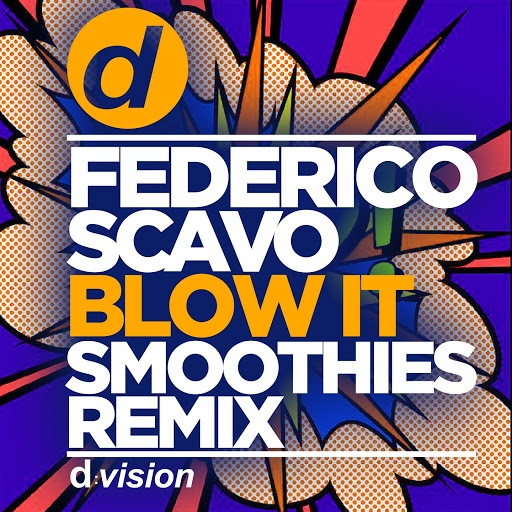 Federico Scavo альбом Blow It (Smoothies Remix)