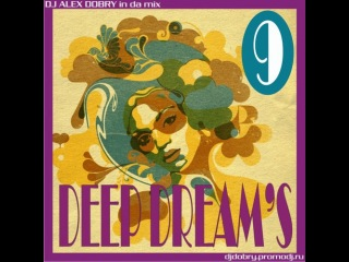 DJ ALEX DOBRY - DEEP DREAM'S 9