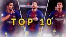 Top 10 FC Barcelona Goals   2017/2018 HD