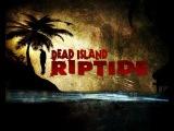 Прохождение Dead Island Riptide Часть 10 [ Лаборатория Biosphere ]