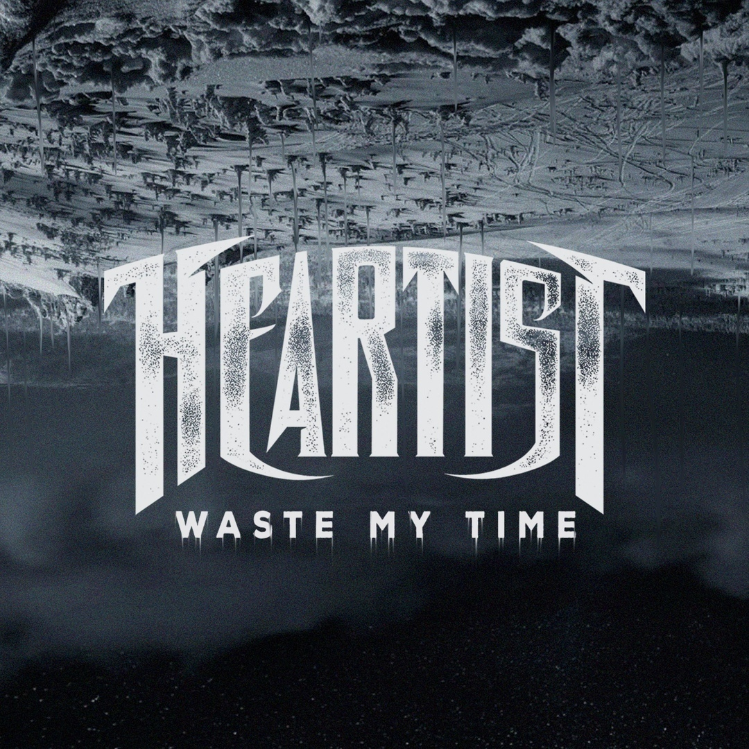 Heartist - Waste My Time (Single)