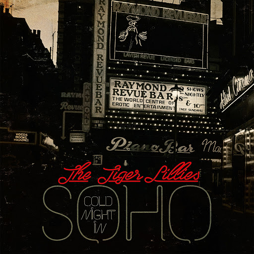 The Tiger Lillies альбом Cold Night in Soho