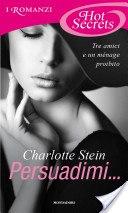 [Libro] Charlotte Stein - Persuadimi (2013) - ITA