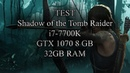 Test i7 7700K GTX 1070 Shadow of the Tomb Raider
