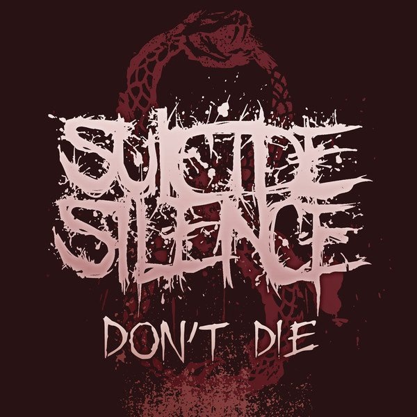 Suicide Silence – Don't Die (New Song 2014)
