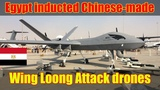 Egyptian Air Force Shows Off Chinese Made Wing Loong Attack Drones