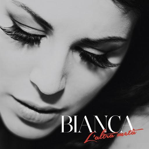 Бьянка альбом L' altra metà (Include Saprai, Festival di Sanremo 2014)