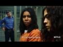 Оранжевый — хит сезона 6 сезон — Русский трейлер Субтитры, 2018