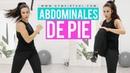 Abdominales de pie Aplanar abdomen 20 minutos