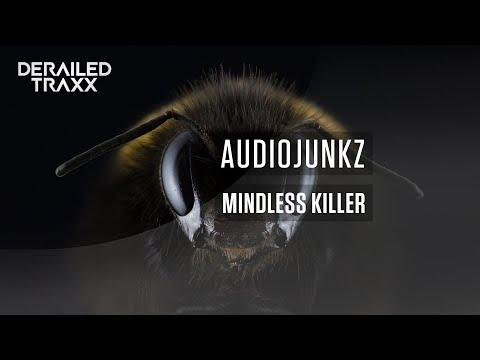 Audio Junkz - Mindless Killer [Derailed Traxx]