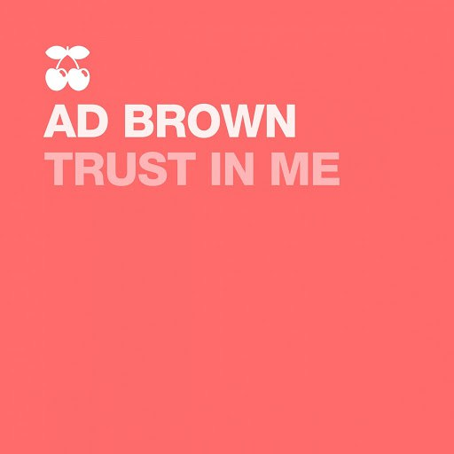 Ad Brown альбом Trust in Me