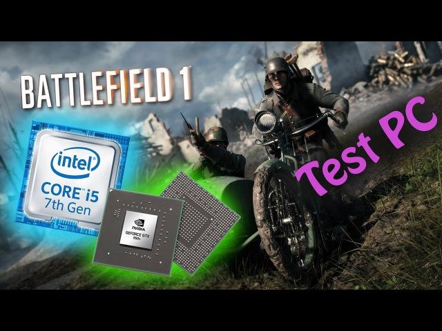 Testing Battlefield 1 on my PC | GTX 950m 2gb Intel Core i5-7200 12 GB DDR4| Full HD !