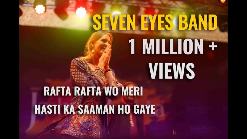 Rafta Rafta Wo Meri Hasti Ka Saaman Ho Gaye   Seven Eyes Band   Jashn-e-Rekhta 4th Edition 2017