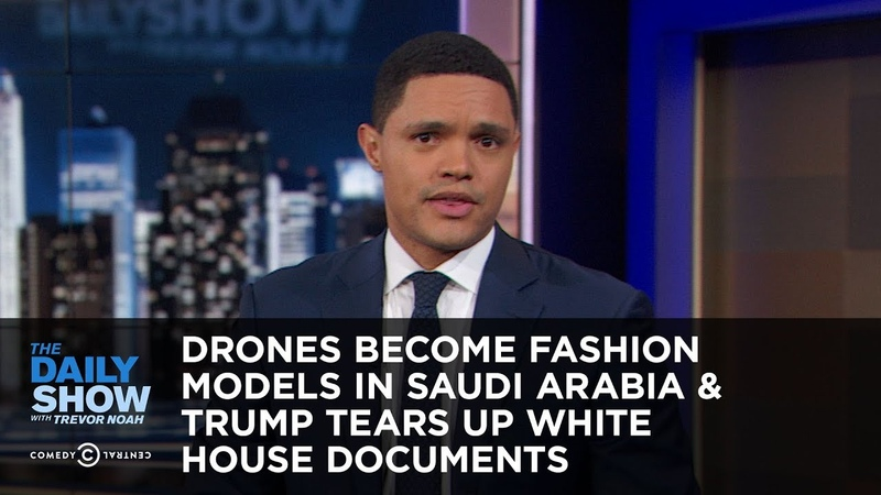 Drones Become Fashion Models in Saudi Arabia Trump Tears Up White House Documents   The Daily Show