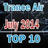 Trance Air #142 __+__ TOP 10 of JULY 2014