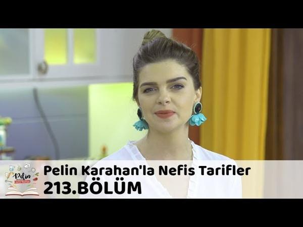 Pelin Karahanla Nefis Tarifler 213. Bölüm   10 Ekim 2018