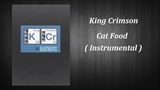 King Crimson - Cat Food ( Instrumental )